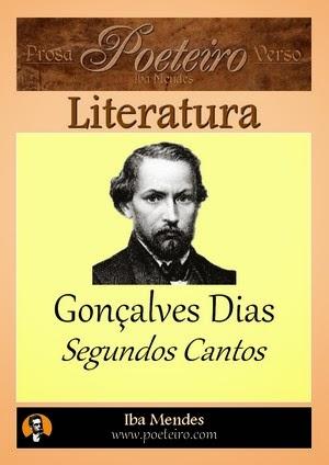 Goncalves Dias - Segundos Cantos - Iba Mendes