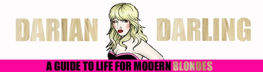 Darian Darling: A Guide To Life For Modern Blondes!