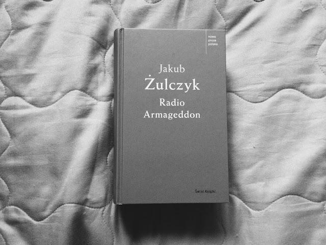 """""""Radio Armageddon"""" Jakub Żulczyk"""