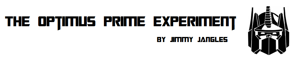 Jimmy Jangles presents:  The Optimus Prime Experiment