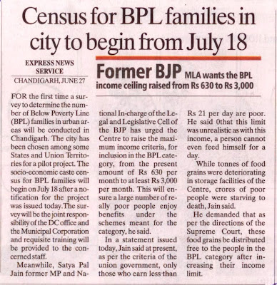 Satya Pal Jain former MP has urged the Centre to raise the maximum income criteria, for inclusion in the BPL category, from the present amount of Rs 630 per month to at least Rs 3,000 per month.