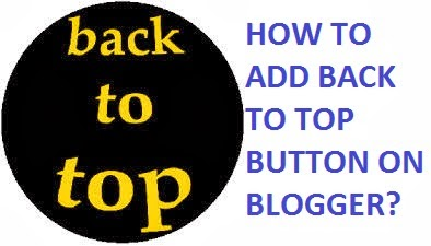 How To Add Back To Top Button In Blogger Blog