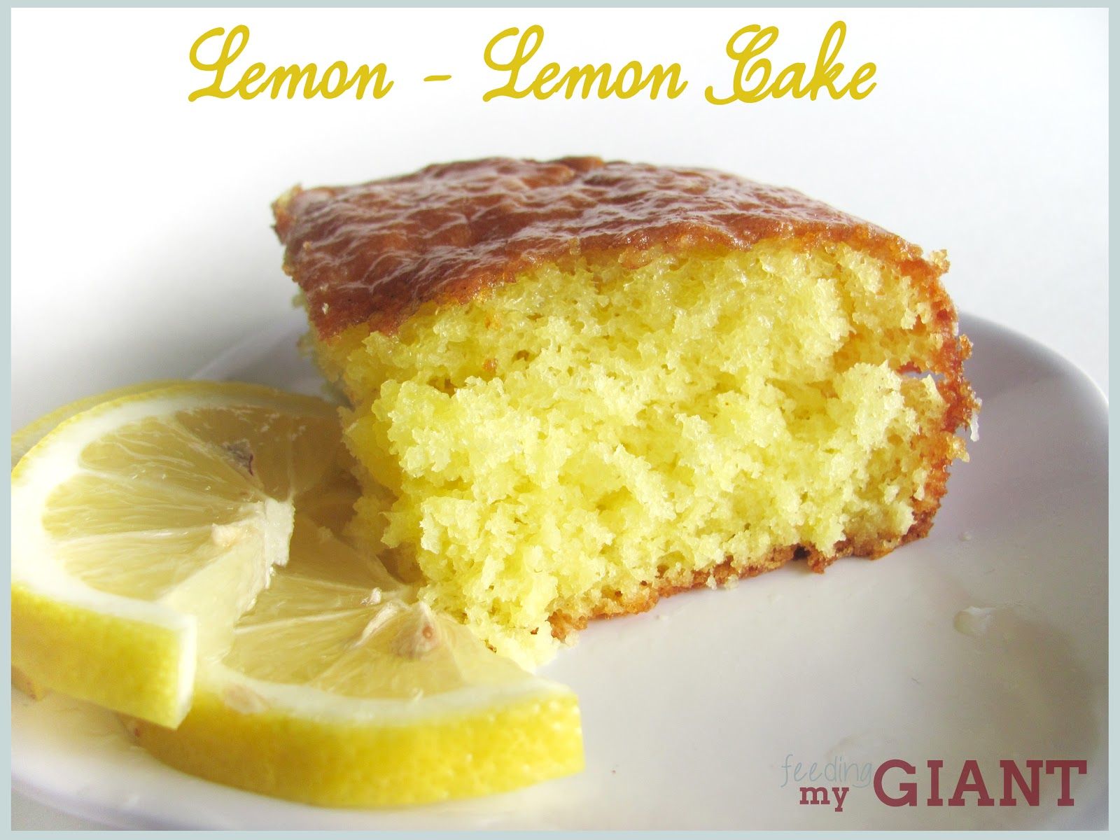 Feeding My Giant: Lemon - Lemon Cake