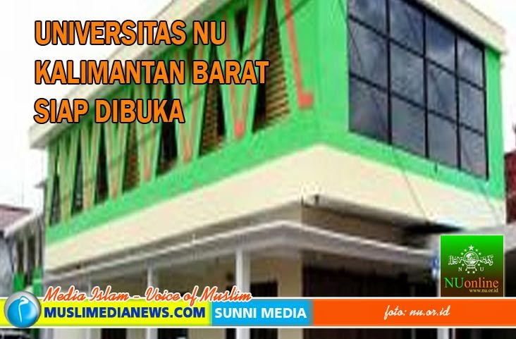 Universita NU Kalimantan Barat Siap Dibuka