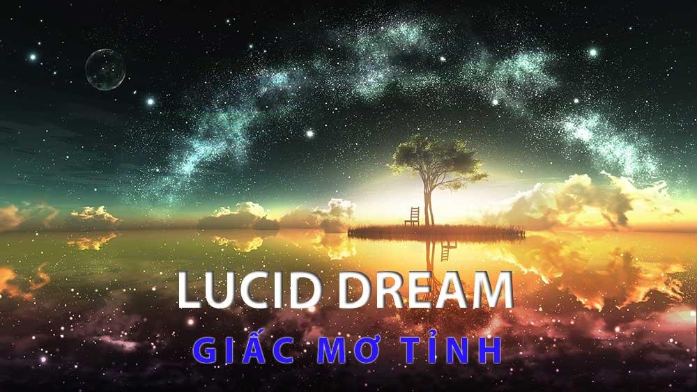 Kết quả hình ảnh cho Mơ Tỉnh - Lucid Dream