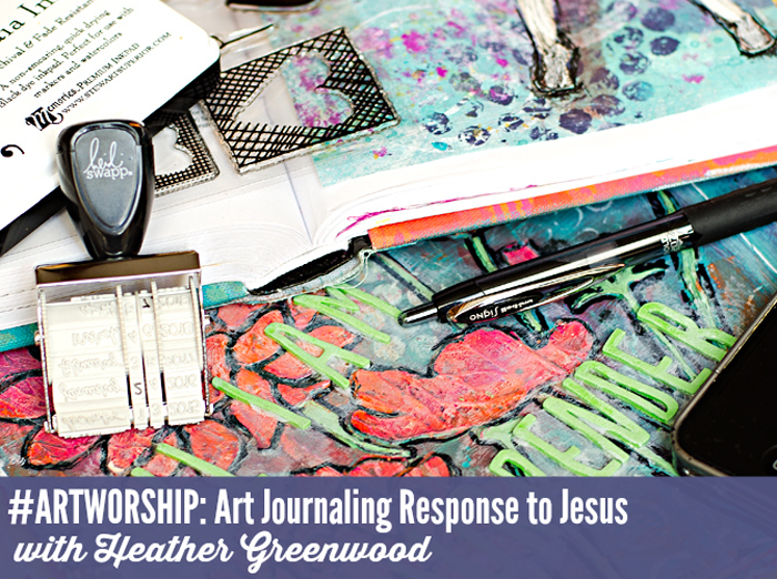 #ARTWORSHIP: Art Journaling Response to Jesus class for Truth Scrap 2015