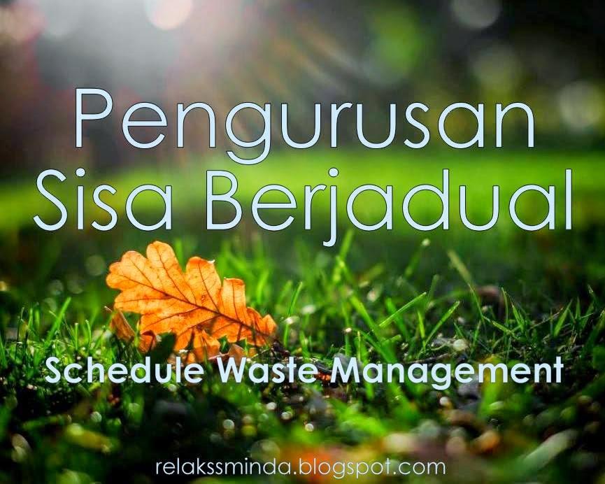 Pengurusan Sisa Berjadual atau Scheduled Waste Management