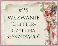 """""""Glitter- czyli na błyszcząco""""."""