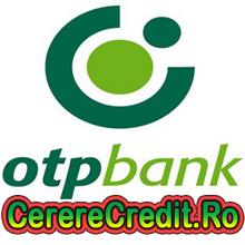 Credit rapid de nevoi personale de la OTP Bank – Aplica Aici