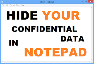 Hide Confidential Data On Notepad 1- ITTWIST