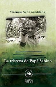 """""""La tristeza de Papá Sabino"""""""