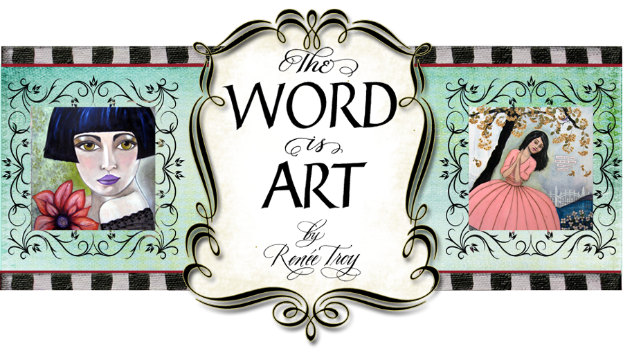 The Word is Art by Renee Troy