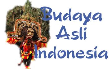 Mari Lestarikan Kebudayaan Asli Indonesia!