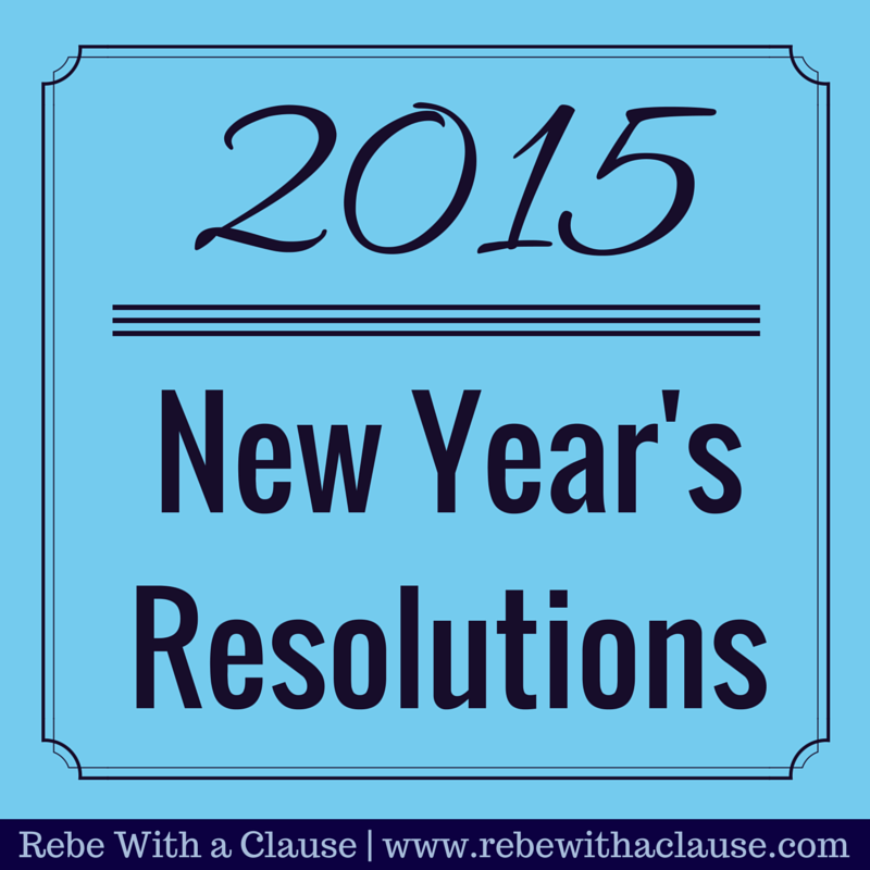 2015 New Year's Resolutions | Rebe With a Clause