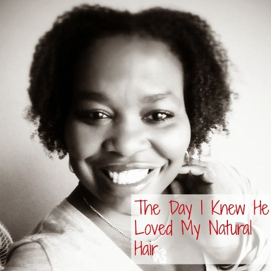 The Day I Knew He Loved My Natural Hair
