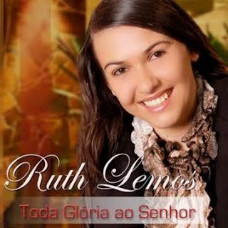 Ruth Lemos - Toda Glória ao Senhor 2011