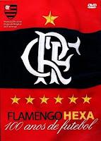 Flamengo Hexa 100 Anos De Futebol . Assistir Filme