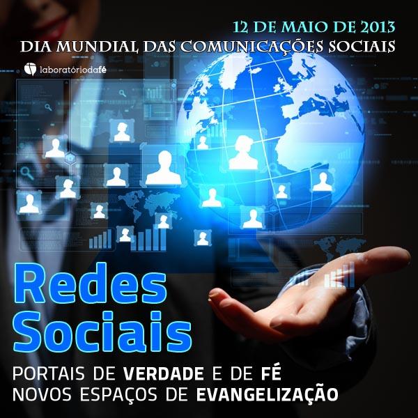 Dia Mundial das Comunicações Sociais, 2013 – Laboratório da fé