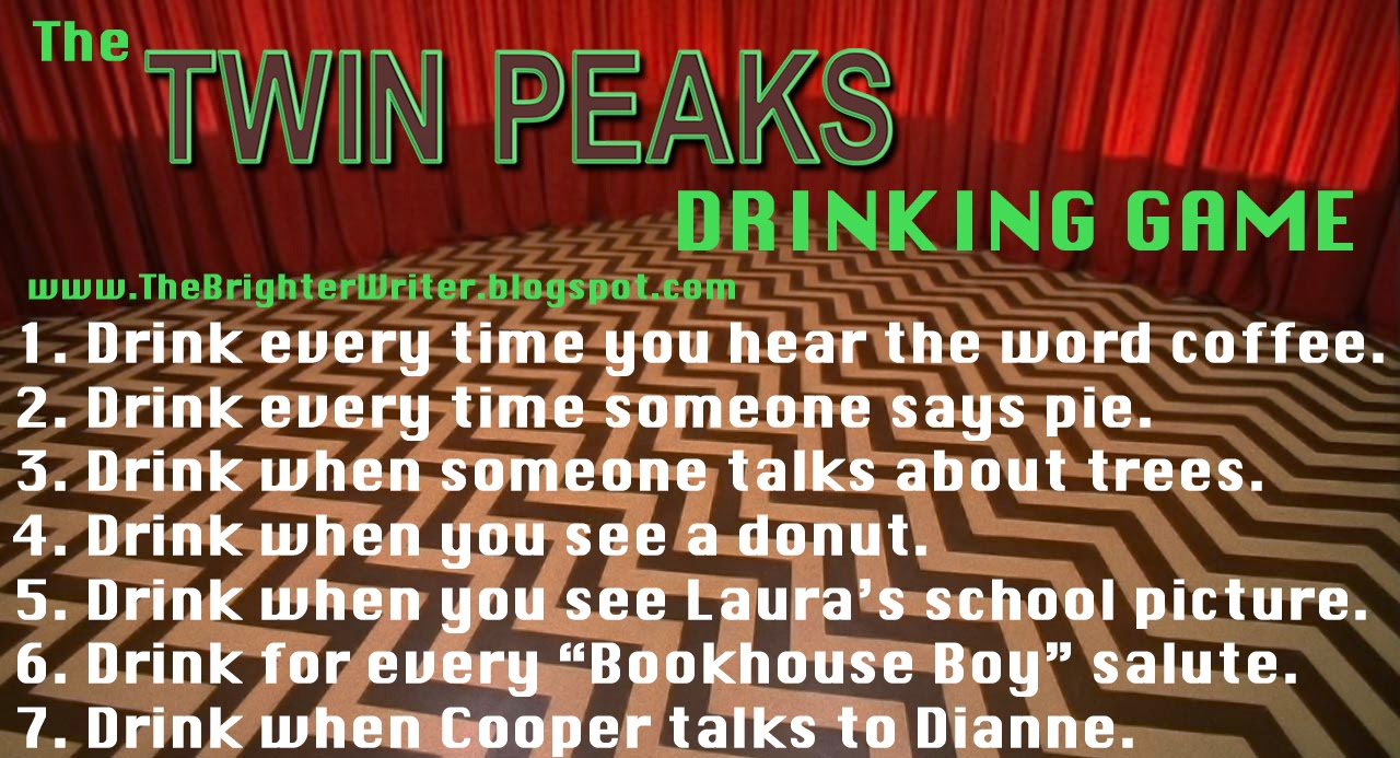 Twin Peaks drinking game www.thebrighterwriter.blogspot.com #damngoodcoffee