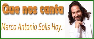 Marcos A Solis nos canta hoy
