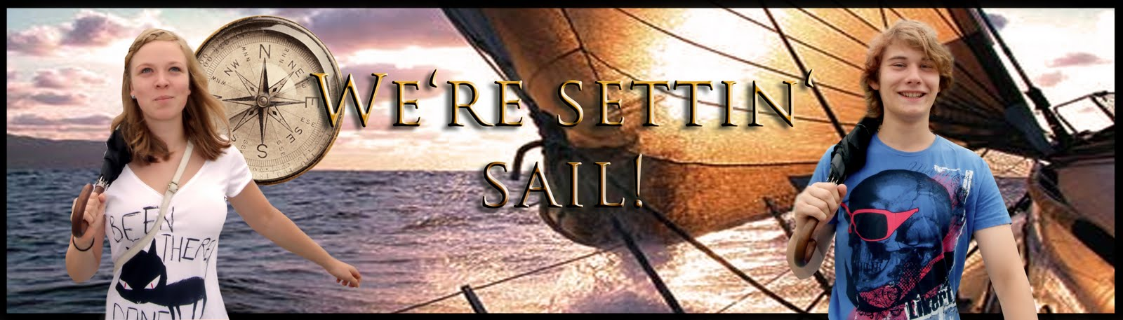 We're settin' sail!