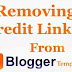 How To Remove A Footer/Credit Link From Blogger Template