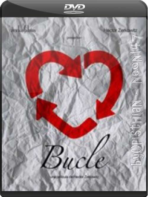 Bucle (Castellano) (DVDSCR) (Audio AC3) (2011) (partes de 450 MB y1 LINK) (Mirrors)