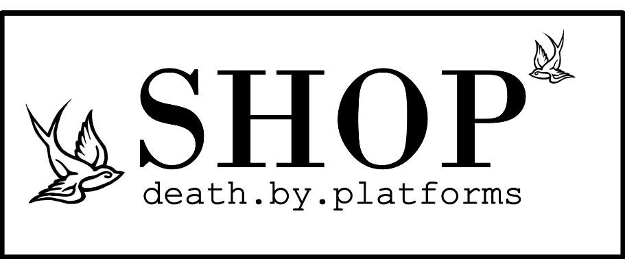 Shop Deathbyplatforms
