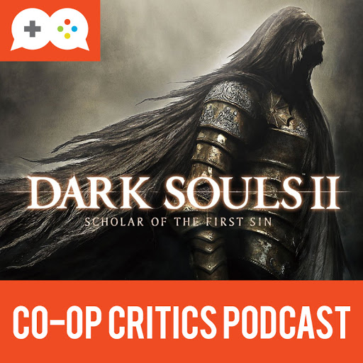 Co-Op Critics: Dark Souls II