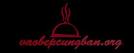 Vào Bếp Cùng Bạn | Blog dạy nấu ăn ngon