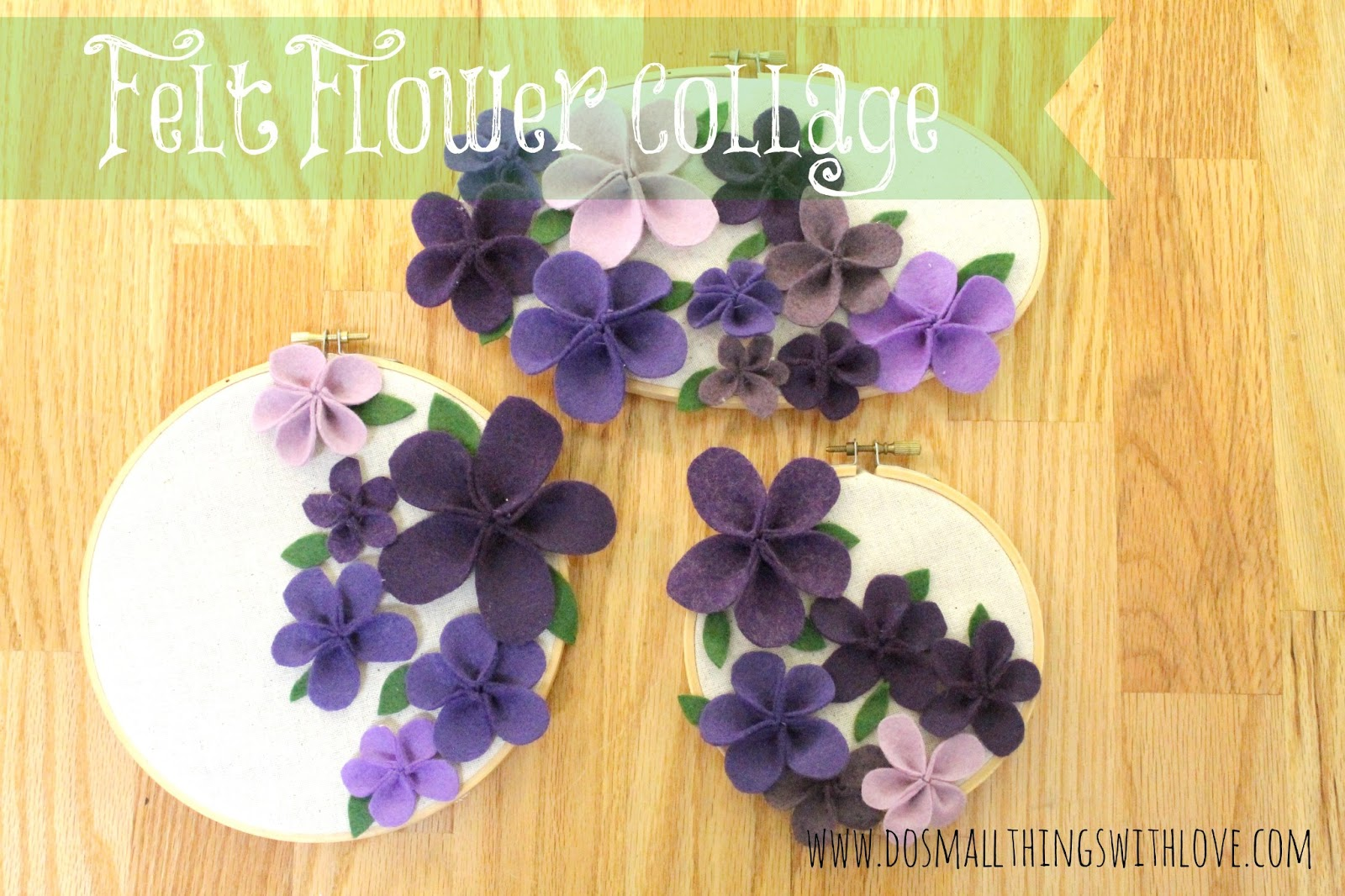Felt flower collage do small things with great love for Small flowers for crafts