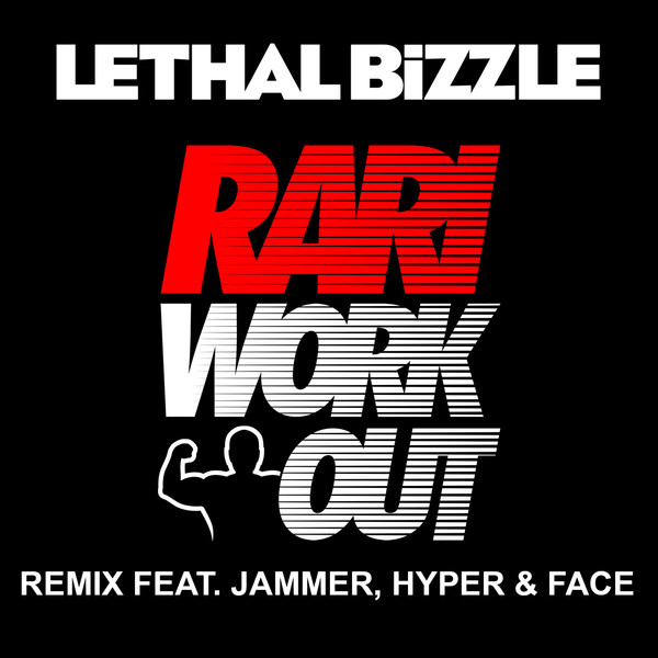 Lethal Bizzle - Rari WorkOut (feat. Jammer, Hyper & Face) [Remix] - Single Cover