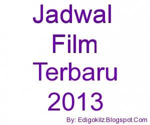 Jadwal Film Terbaru 2013