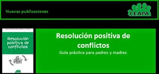 https://www.ceapa.es/sites/default/files/uploads/ficheros/publicacion/guia_resolucion_positiva_de_conflictos_ceapa.pdf