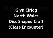 Glyn Ciriog North Wales Disc Shaped Craft (Close Encounter)