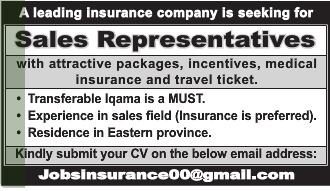 A LEADING INSURANCE COMPANY IS SEEKING FOR SALES REPRESENETATIVES JOB IN KSA VISA NOT THERE 13.01.2