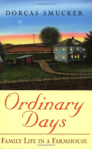 Ordinary Days: Family Life in a Farmhouse by Dorcas Smucker