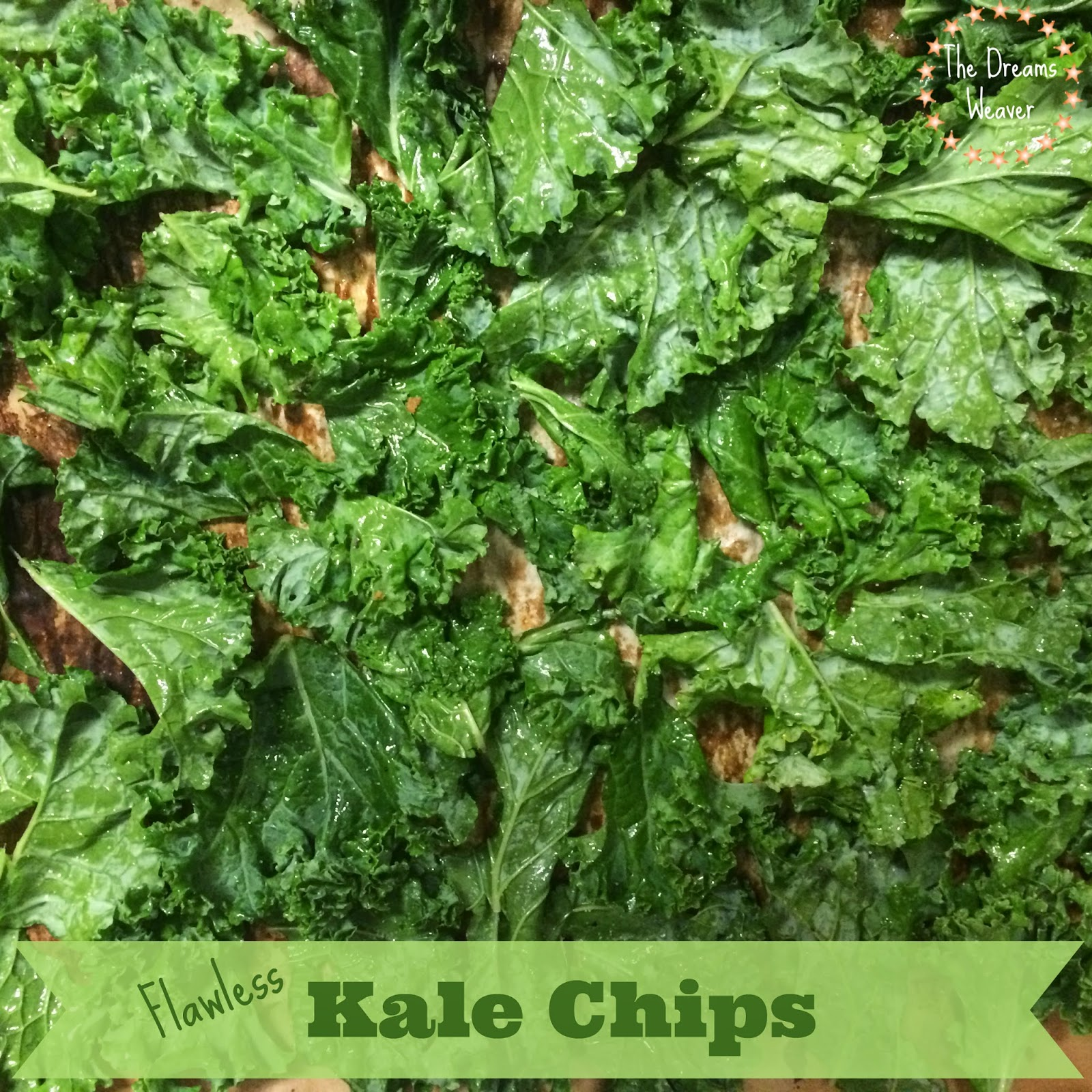 Flawless Kale Chips~ The Dreams Weaver