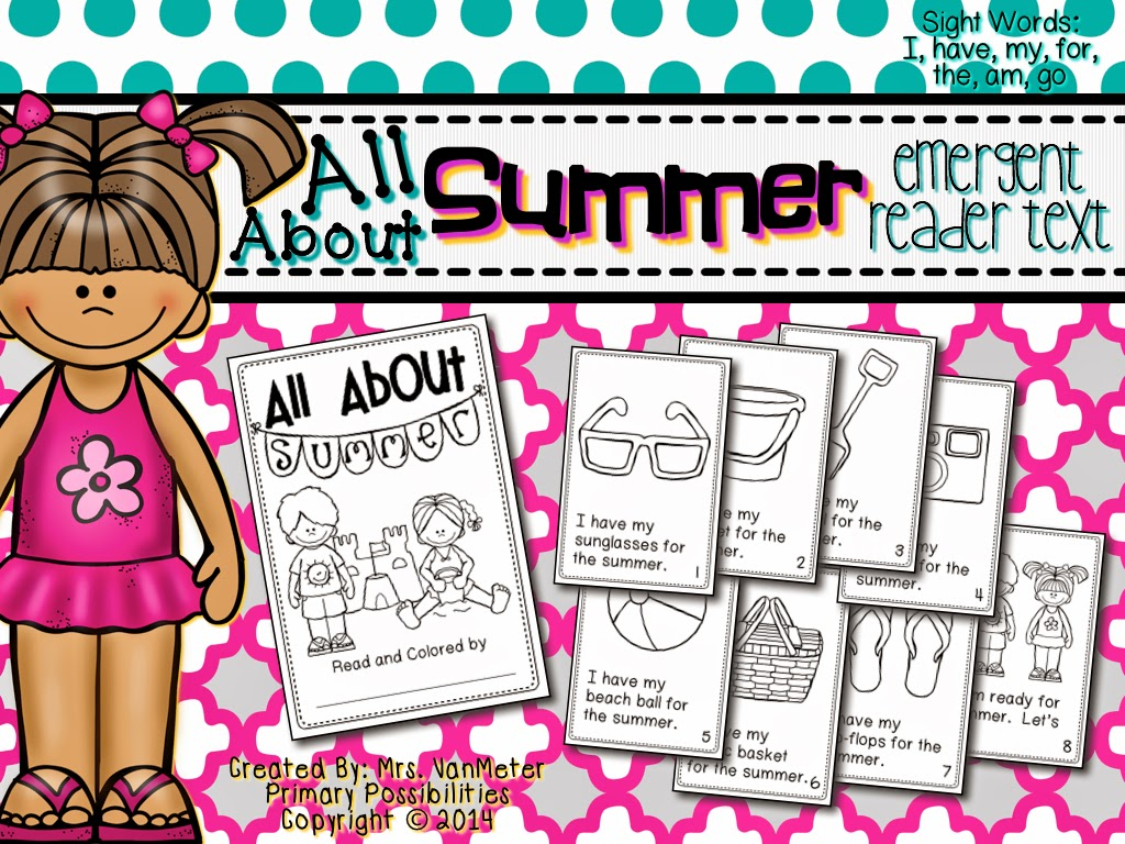 http://www.teacherspayteachers.com/Product/All-About-Summer-Emergent-Reader-Text-1199988