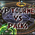 PvP Tourneys vs Packs