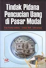 toko buku rahma: buku TINDAK PIDANA PENCUCIAN UANG DI PASAR MODAL, pengarang ivan yustiavandana, penerbit ghalia indonesia