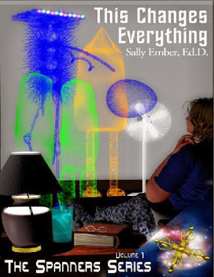 This Changes Everything, Volume I, The Spanners Series, by Sally Ember, Ed.D. – Book Cover