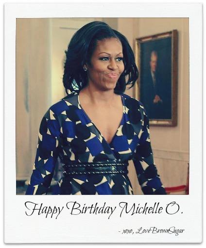 Lovebrownsugar Happy Birthday Michelle Obama 5 Reasons Shes My