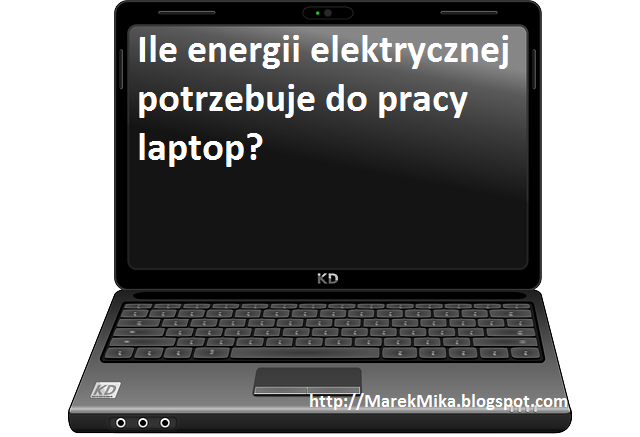 Ile prądu zużywa laptop?