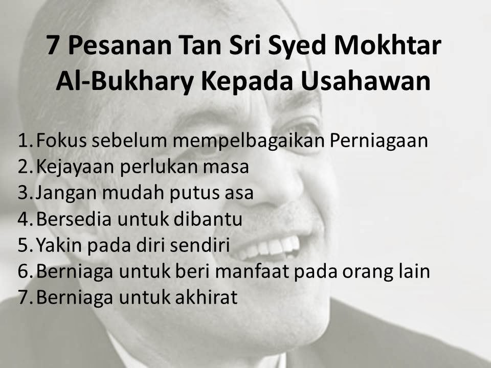 leader of tan sri syed mokhtar al bukhary If there are no followers, there is no leader syed mokhtar set up al-bukhary foundation tan sri syed mokhtar al-bukhary is currently the richest.