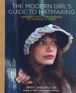 Modern Girl's Guide to Hatmaking