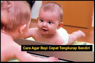 Cara Agar Bayi Cepat Tengkurap Sendiri