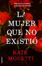 La mujer que no existió de Kate Moretti