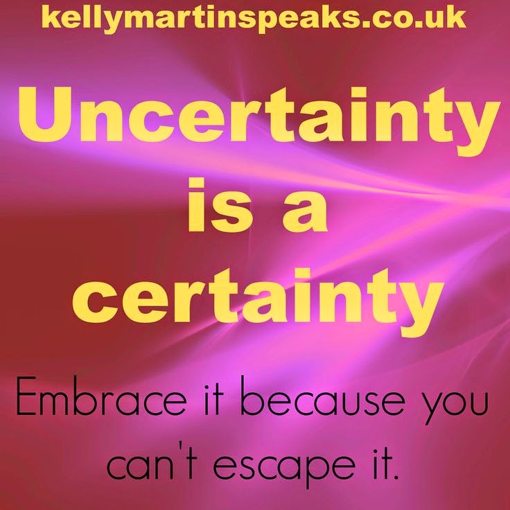 UNCERTAINTY CERTAINTY QUOTE