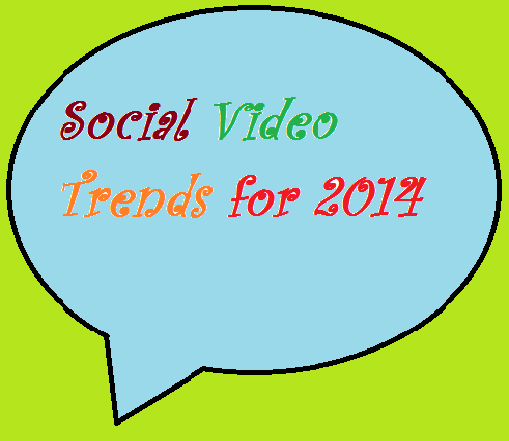 Social Video Trends for 2014